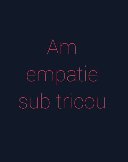Am\\n empatie\\n sub tricou