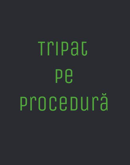 Tripat pe procedură